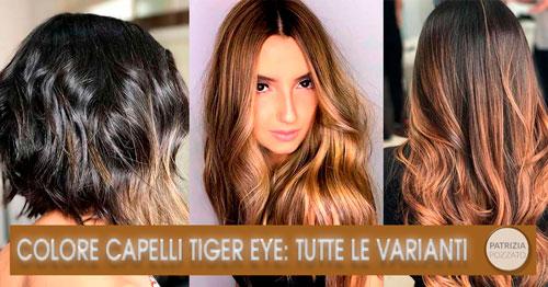 Colori Capelli Tiger Eye: Le Varianti