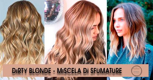 Colore Capelli Dirty Blonde – Mix Di Sfumature