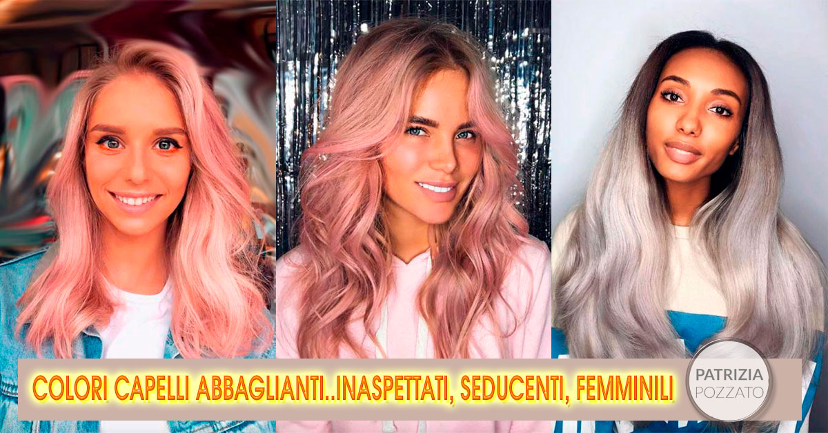 Colori Capelli Abbaglianti, Esperienza Da Capogiro.