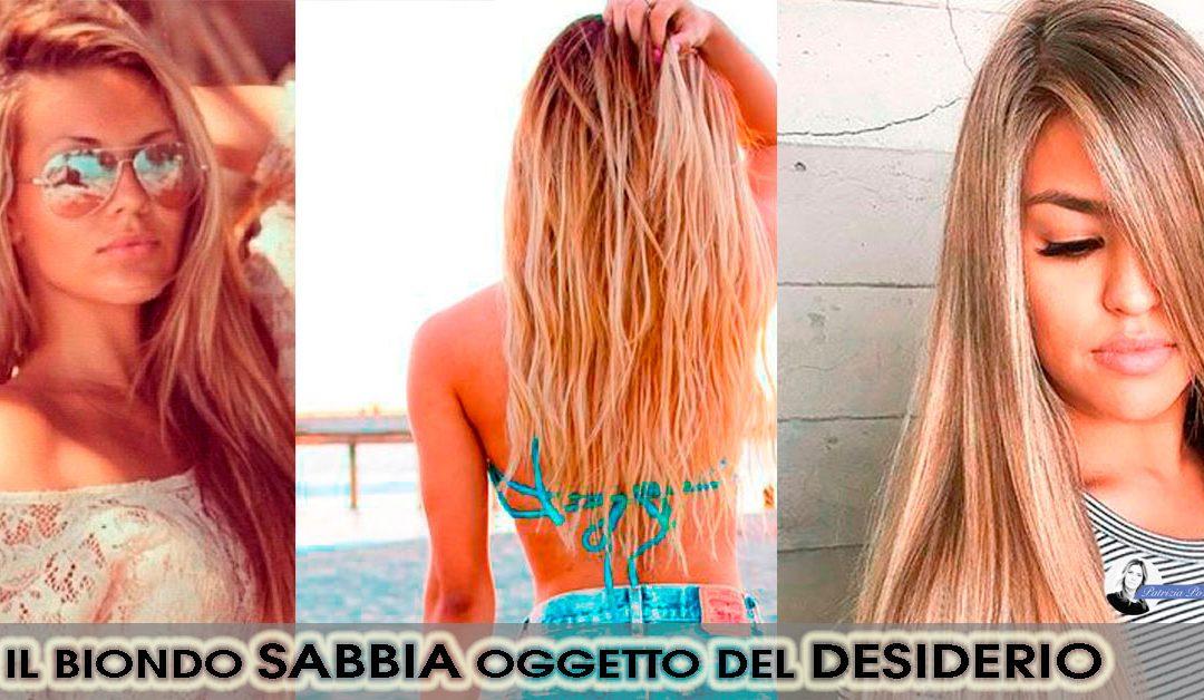 Biondo Sabbia, il colore di capelli per un'estate al top.