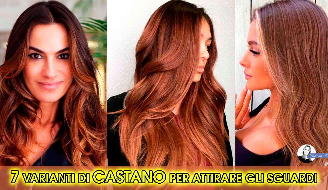 Colore capelli castani: 7 varianti per attirare gli sguardi