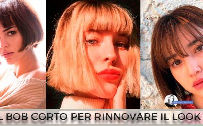 Taglio Capelli Bob Corto: Idee Per Rinnovare Il Look