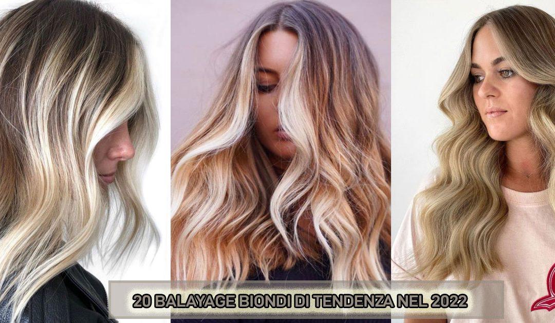 balayage capelli biondi 2022.